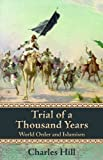 Trial of a Thousand Years: World Order and Islamism (Hoover Institution Press Publication)