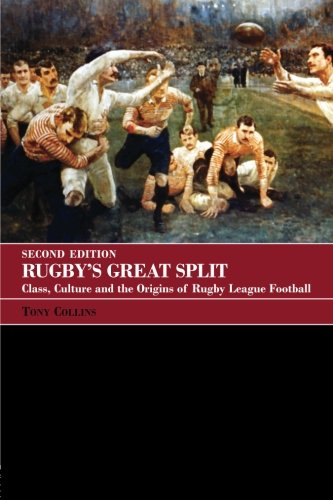 Rugby's Great Split (Sport in the Global Society) by Routledge