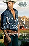 Colter's Wife, Joan Johnston, 074346978X