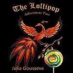 Lollipop: Adventure Two (Book #2 in Adventures of Alex and Katie series) | Julia Gousseva