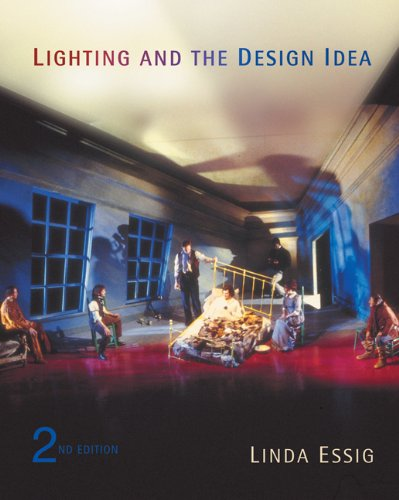 Lighting and the Design Idea (with InfoTrac) (Wadsworth Series in Theatre)