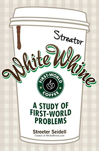 White Whine A Study Of FirstWorld Problems Streeter Seidell - 12 heartbreaking first world cat problems