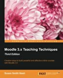 Moodle 3.x Teaching Techniques - Third Edition