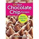 125 Best Chocolate Chip Recipes: Quick, Easy, Fun Ideas