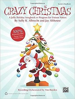 Book Crazy Christmas!: A Jolly Holiday Songbook or Program for Unison Voices (Teacher's Handbook), Book (100% Reproducible)