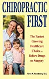 Chiropractic First: The Fastest Growing Healthcare Choice... Before Drugs or Surgery