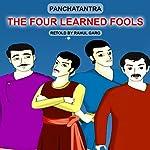 The Four Learned Fools | Rahul Garg
