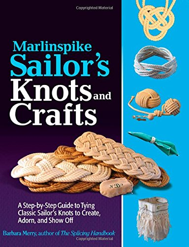 Marlinspike Sailor's Arts  and Crafts: A Step-by-Step Guide to Tying Classic (Classic Railing)