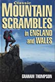 Classic Mountain Scrambles in England and Wales, Graham Thompson, 1851586105