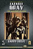The Adventures of Lazarus Gray: The Omnibus Edition