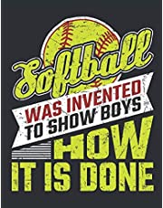 Softball Was Invented to Show Boys How It's Done: Softball  Student Planner, 2020-2021 Academic School Year Calendar Organizer, Large Weekly Agenda (August - July)