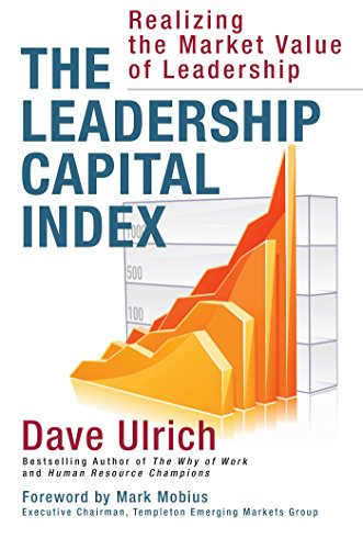 The Leadership Capital Index: Realizing the Market Value of Leadership