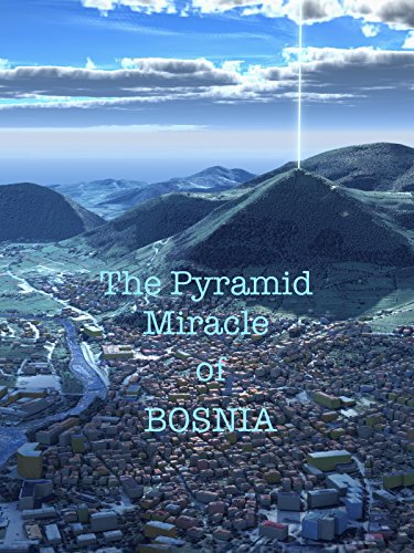 The Pyramid Miracle of Bosnia
