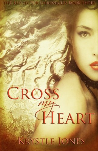 Read Online Cross My Heart (The Red Sector Chronicles) ebook