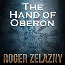The Hand of Oberon: The Chronicles of Amber, Book 4 Audiobook by Roger Zelazny Narrated by Alessandro Juliani