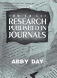How to Get Research Published in Journals, Day, Abby, 0566078864
