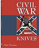 Civil War Knives, Marc Newman, 1581606079