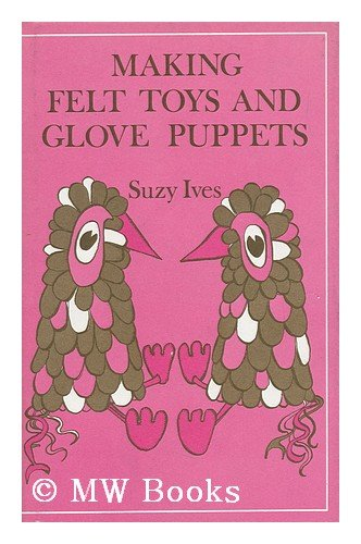 - Making Felt Toys and Glove Puppets