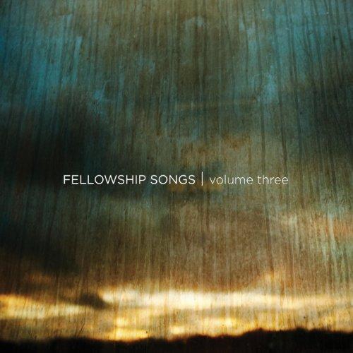 Fellowship Songs, Vol. 3