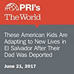 These American Kids Are Adapting to New Lives in El Salvador After Their Dad Was Deported | Deepa Fernandes
