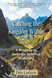 Catching the Kingdom Within, Dale Lindseth, 0982967837
