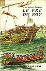 Le pré du roy par Le Poezat-Guigner