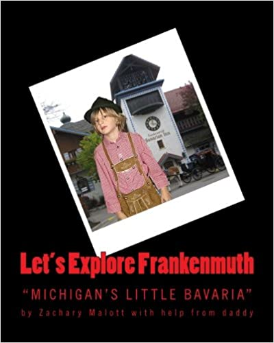 Téléchargement gratuit de livres epub pour AndroidLet's Explore Frankenmuth (Let's Explore Book Series) 1466493658 (Littérature Française) PDF by Zachary Malott,Michael Malott