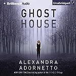 Ghost House: The Ghost House Saga, Book 1 | Alexandra Adornetto
