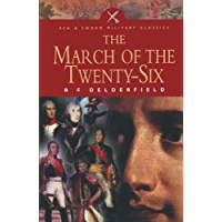 The March of the Twenty-Six (Pen and Sword Military Classics Book 33)