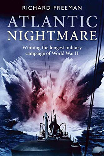 Atlantic Nightmare: The longest continuous military campaign in World War II (Longest War)