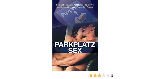 Sex autobahn parkplatz Autobahn Parkplatz