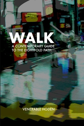 Walk: A contemporary guide to the eightfold path
