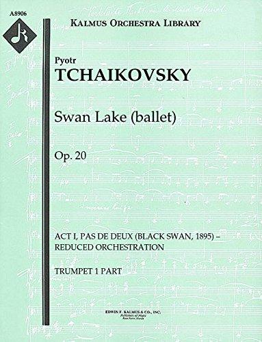 Swan Lake (ballet), Op.20 (Act I, Pas de Deux (Black Swan, 1895) - reduced orchestration): Trumpet 1 part (Qty 2) [A8906]
