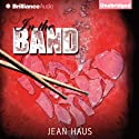 In the Band Audiobook by Jean Haus Narrated by Kate Rudd, Luke Daniels