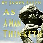 As a Man Thinketh   James Allen