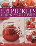 Home-Made Pickles, Chutneys and Relishes, Catherine Atkinson, 1780192010