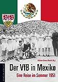 Der VfB in Mexiko: Eine Reise im Sommer 1951