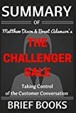 img - for Summary of Matthew Dixon and Brent Adamson's The Challenger Sale: Taking Control of the Customer Conversation book / textbook / text book
