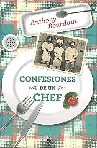 Confesiones de un chef (Kitchen Confidential) (Spanish Edition ...