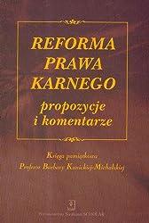 Reforma prawa karnego propozycje i komentarze