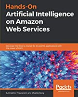 Hands-On Artificial Intelligence on Amazon Web Services Front Cover