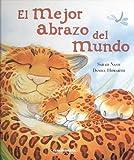 img - for El mejor abrazo del mundo (Gullane Children's Books) (Spanish Edition) book / textbook / text book
