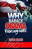 Why Barack Obama Won My Vote, Texas James (Leroy Tapia), 1439210802