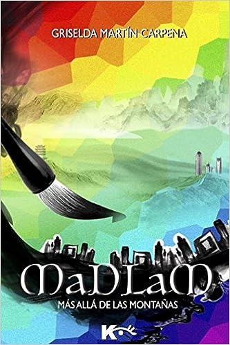 Madlam: Más allá de las montañas (Spanish Edition) (Spanish) 1st Edition