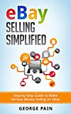 img - for eBay Selling Simplified: Step-by-Step Guide to Make Serious Money Selling on eBay (Ebay, Private Label Selling of Garage Safe and Thrifty Store Items as well as Ebay, Amazon and Etsy Items Book 1) book / textbook / text book