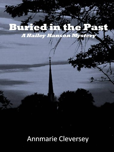 Buried in the Past (A Hailey Hanson Mystery) (Hailey Hanson Mysteries Book 3)