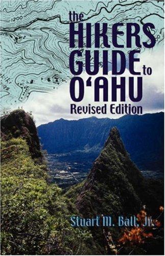 The Hiker's Guide to O'Ahu by Stuart M. Ball Jr. (1984-01-31) - Stuart Ball