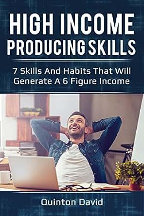 Amazon.com: High Income Producing Skills: 7 Skills And ...