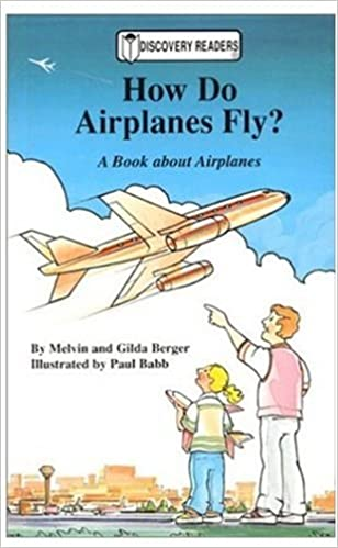 How Do Airplanes Fly A Book About Airplanes Discovery Readers Berger Melvin Berger Gilda Babb Paul 9780824953171 Amazon Com Books