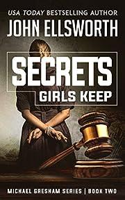 Secrets Girls Keep: Legal Thrillers (Michael Gresham Legal Thrillers Book 3)